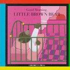 Good Morning, Little Brown Bear: Lebrun, Claude