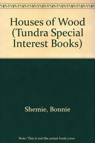 9780516081816: Houses of Wood (Tundra Special Interest Books)