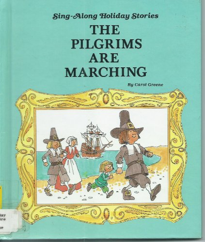 9780516082349: The pilgrims are marching (Sing-along holiday stories)