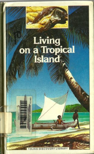 9780516082790: Living on a Tropical Island: Young Discovery Library