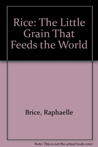 9780516082943: Rice: The Little Grain That Feeds the World (Young Discovery Library (Children's Book Press))