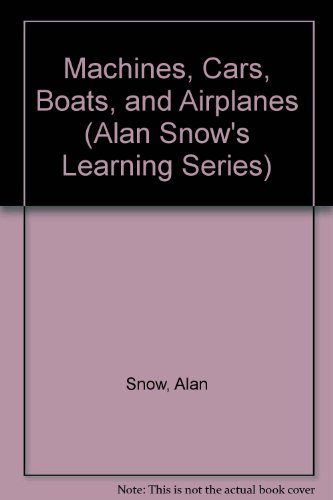 9780516083544: Machines, Cars, Boats, and Airplanes (Alan Snow's Learning Series)