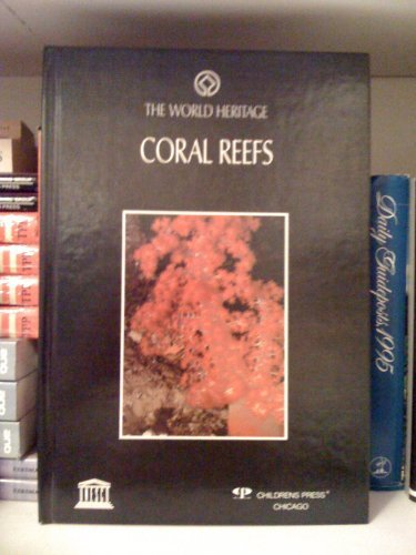 9780516083841: Coral Reefs (The World Heritage)