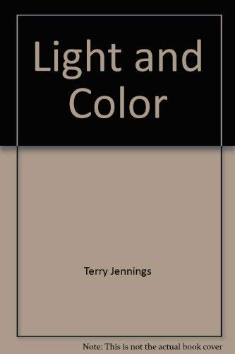 Light and color (The Young scientist investigates): Jennings, Terry J