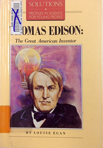 9780516085838: Thomas Edison: The Great American Inventor (Profiles in Science for Young People : Solutions)