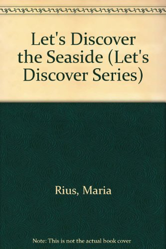 Let's Discover the Seaside (Let's Discover Series): Maria Rius, J. M. Parramon