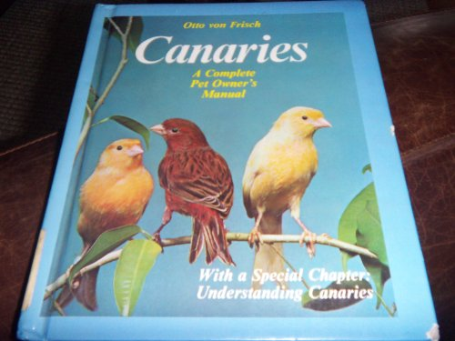 9780516086842: Canaries: Everything About Purchase, Care, Diseases, Nutrition, and Song (Pet Care Manuals)
