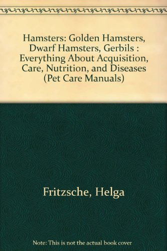 Hamsters: Golden Hamsters, Dwarf Hamsters, Gerbils : Fritzsche, Helga; Freud,