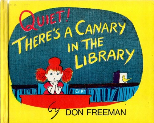 Quiet! There's a Canary in the Library (Easy Reading Picture Books) (0516087371) by Don Freeman