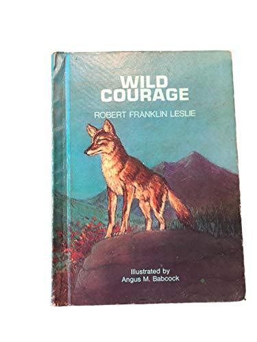Wild Courage: Leslie, Robert Franklin