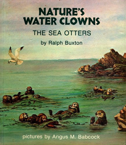 9780516088341: Nature's water clowns;: The sea otters