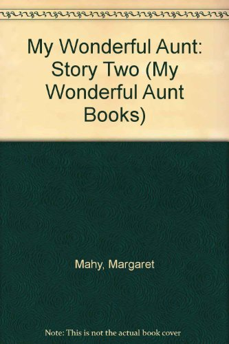 My Wonderful Aunt: Story Two (My Wonderful Aunt Books) (9780516089126) by Margaret Mahy