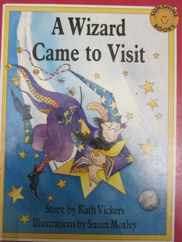 9780516089157: A Wizard Came to Visit (Wizard Sunshine Storybooks)