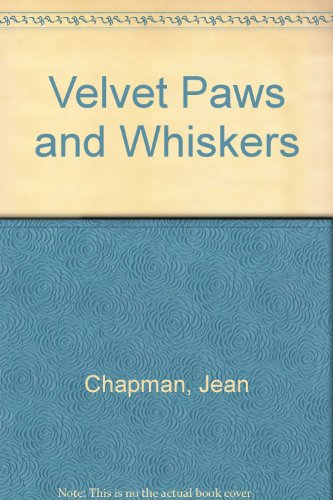 Velvet Paws and Whiskers: Chapman, Jean