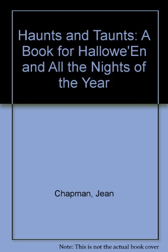 Haunts and Taunts: A Book for Hallowe'En: Jean Chapman