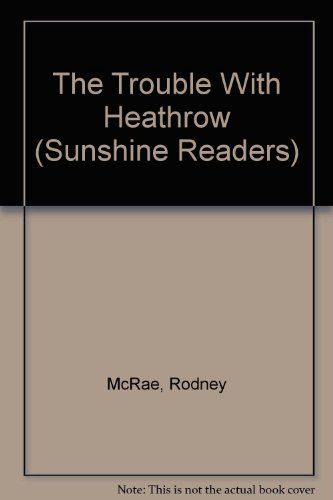The Trouble With Heathrow (Sunshine Readers): McRae, Rodney