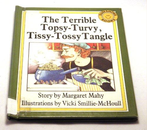 The Terrible Topsy-Turvy, Tissy-Tossy Tangle (Sunshine Readers): Mahy, Margaret