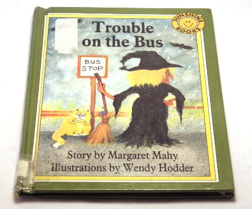 Trouble on the Bus (Sunshine Readers) (0516089900) by Mahy, Margaret