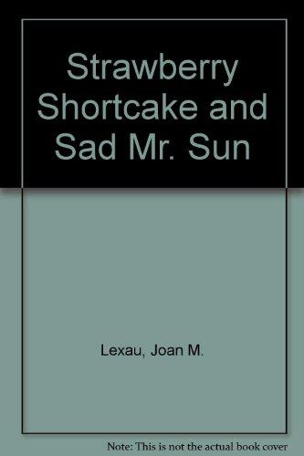 Strawberry Shortcake and Sad Mr. Sun (0516090569) by Lexau, Joan M.