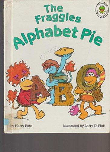 The Fraggles Alphabet Pie: Ross, Harry; Difiori, Larry