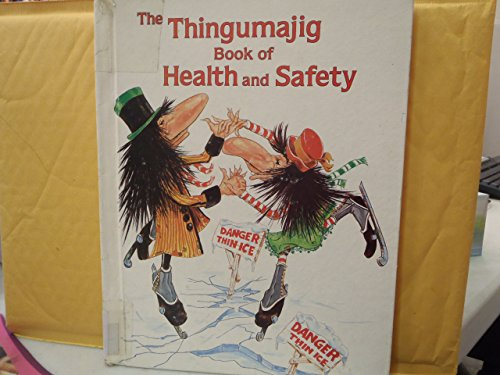 Thingumajig Book of Health and Safety (Ideals Read Aloud Storybook Series) (0516091565) by Keller, Irene