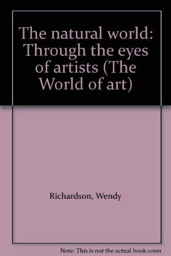 9780516092850: The natural world: Through the eyes of artists (The World of art)