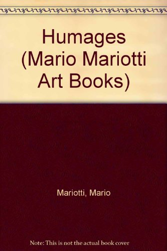 Humages (Mario Mariotti Art Books) (0516094076) by Mariotti, Mario