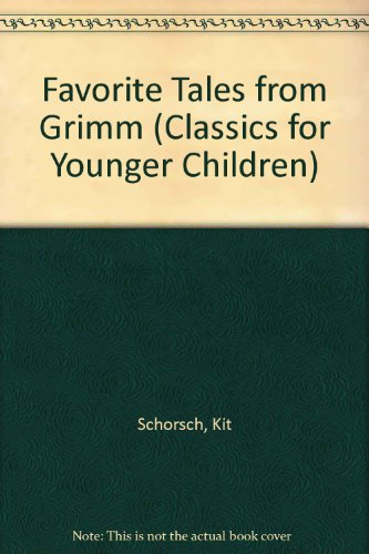 Favorite Tales from Grimm (Classics for Younger Children)