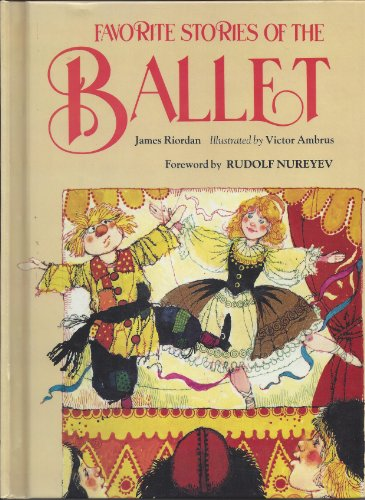 Favorite Stories of the Ballet (Classics for Older Readers)