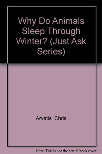 9780516098166: Why Do Animals Sleep Through Winter? (Just Ask Series)