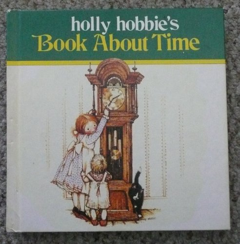 9780516120034: Holly Hobbie's Book About Time