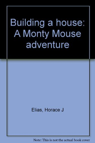 9780516133362: Building a house: A Monty Mouse adventure