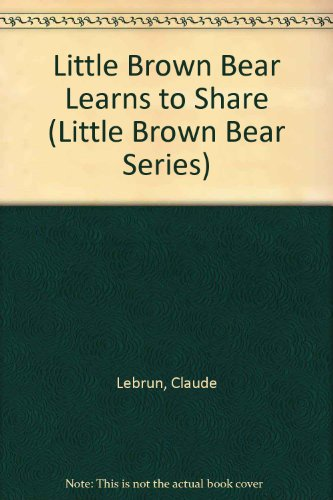 9780516178226: Little Brown Bear Learns to Share (Little Brown Bear Series)