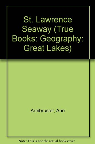 9780516200163: St. Lawrence Seaway (True Books: Geography: Great Lakes)