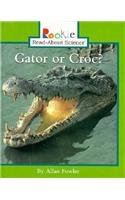 Gator or Croc? (Rookie Read-About Science): Allan Fowler
