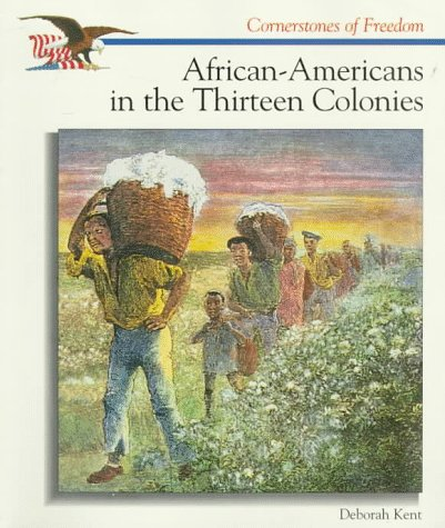9780516200651: African-Americans in the Thirteen Colonies (Cornerstones of Freedom)