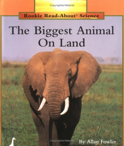 9780516200712: The Biggest Animal on Land (Rookie Read-About Science)