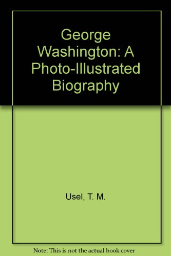 9780516201245: George Washington: A Photo-Illustrated Biography (Read-And-Discover Biographies)
