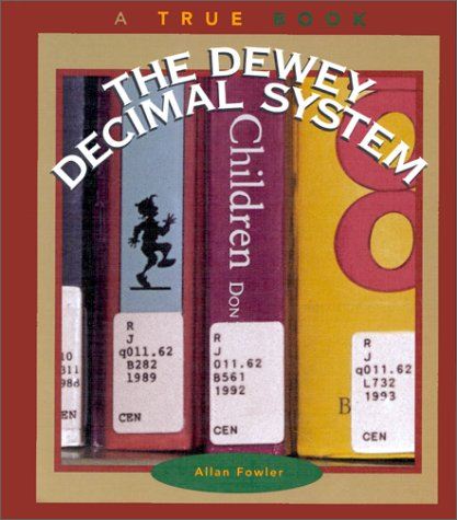 9780516201320: The Dewey Decimal System (True Books: Books and Libraries)