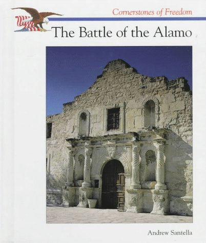 9780516202938: The Battle of the Alamo (Cornerstones of Freedom Second Series)