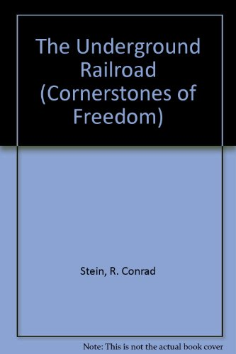 9780516202983: The Underground Railroad (Cornerstones of Freedom Second Series)