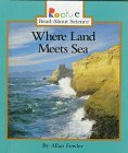 Where Land Meets Sea (Rookie Read-About Science): Fowler, Allan