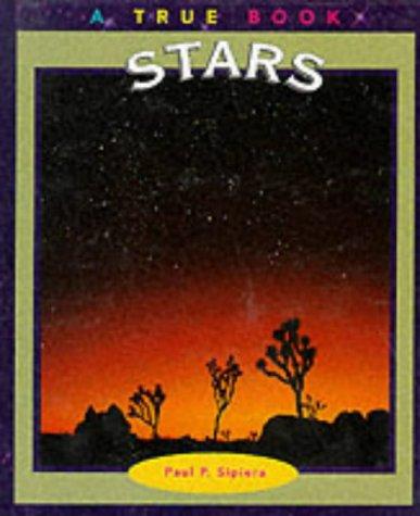Stars (True Books: Space): Paul P. Sipiera