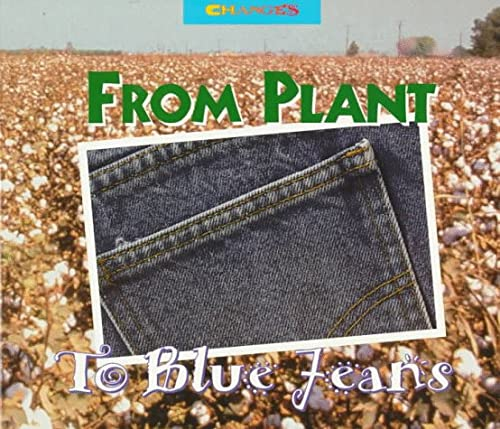 9780516203669: From Plant to Blue Jeans: A Photo Essay (Changes)