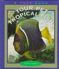 9780516203867: TRUE BOOKS(PETS): TROPICAL FISH