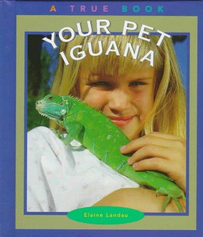 9780516203874: Your Pet Iguana (True Books: Animals)