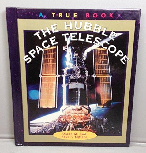 The Hubble Space Telescope: Diane M. Sipiera;