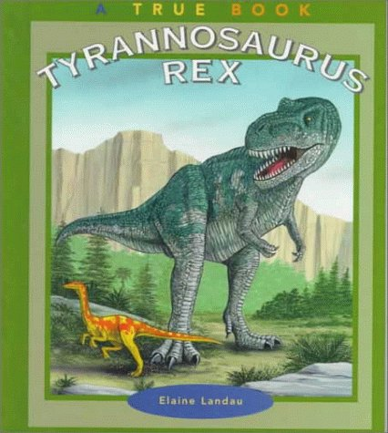 9780516204543: Tyrannosaurus Rex (True Books: Dinosaurs)