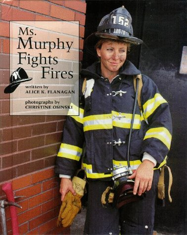 9780516204949: Ms. Murphy Fights Fires (Our Neighborhood)