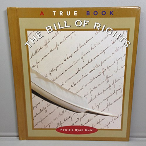 The Bill of Rights (True Books: American History): Quiri, Patricia Ryon